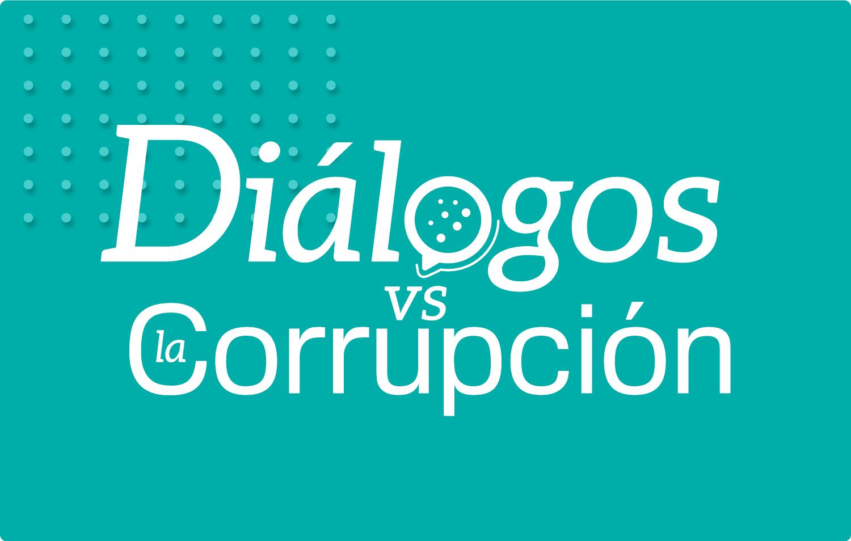 Diálogos vs la Corrupción