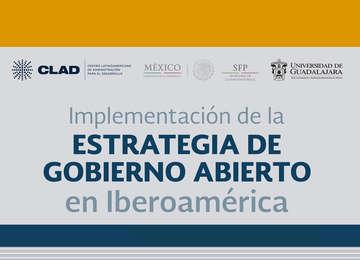 Implementación de la Estrategia de Gobierno Abierto en Iberoamérica