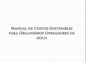Imagen de archivo en PDF con título: Manual de costos sostenibles para organismos operadores de agua.