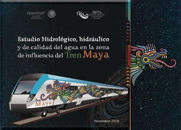 Estudio Hidrológico, hidráulico y de calidad del agua en la zona de influencia del Tren Maya