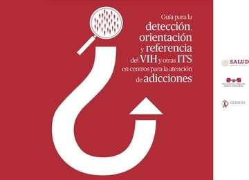 Guía para la detección, orientación y referencia del VIH y otras ITS en centros para la atención de adicciones