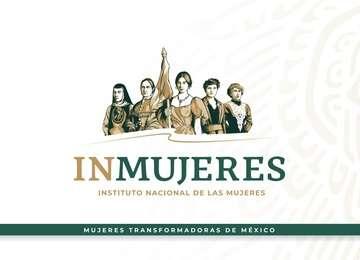 "Campaña del Gobierno de México: ""Mujeres Transformando México""."