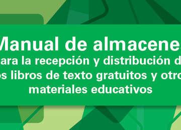 Manual de almacenes para la recepción y distribución de los libros de texto gratuitos y otros materiales educativos