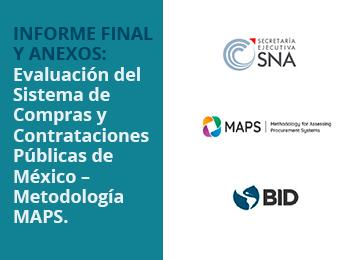 Informe Final y Anexos: Evaluación del Sistema de Compras y Contrataciones Públicas de México – Metodología MAPS.