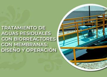 Curso Tratamiento de aguas residuales con biorreactores con membranas: Diseño y operación