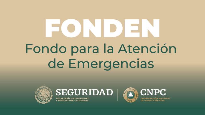 Fondo para la Atención de Emergencias FONDEN | Secretaría de ...