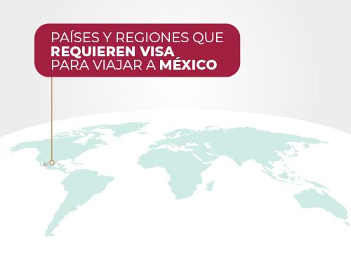 Países y regiones que requieren visa para viajar a México