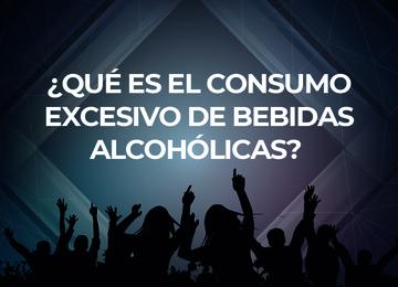 ¿Qué es el consumo excesivo de bebidas alcohólicas?