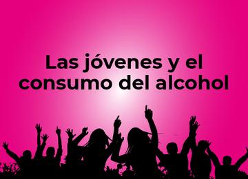 Las jóvenes y el consumo del alcohol