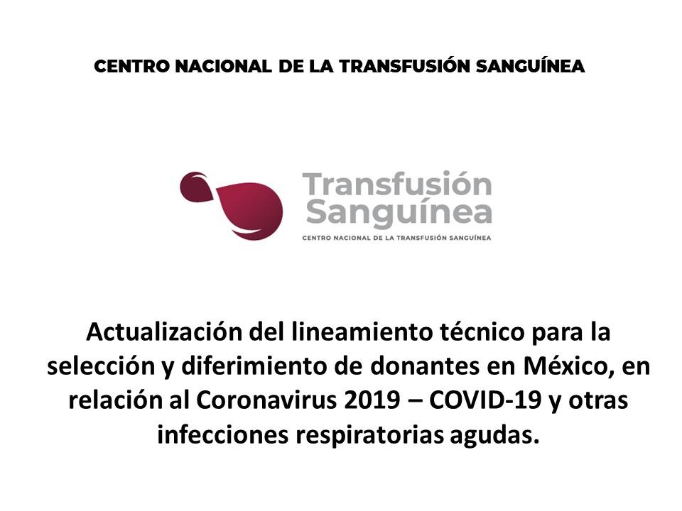 Actualización del lineamiento técnico para la selección y diferimiento de donantes en México, en relación al Coronavirus 2019 – COVID-19 y otras infecciones respiratorias agudas.