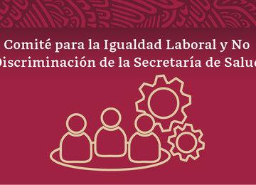 Imagen del Comité para la Igualdad Laboral y No Discriminación de la Secretaría de Salud.