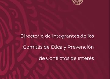 Directorio de integrantes de los Comités de Ética y Prevención de Conflictos de Interés
