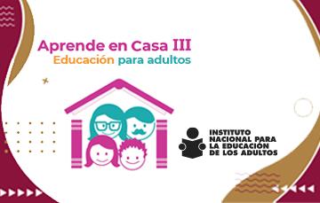 Aprende en casa III Educación para Adultos
