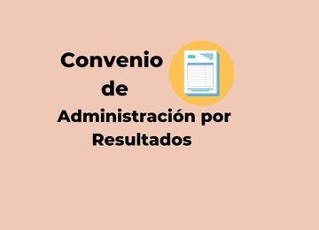 Convenio de Administración por Resultados