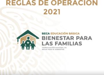 Reglas de Operación 2021 del Programa de Becas para el Bienestar de Educación Básica