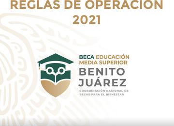 Reglas de Operación 2021 del Programa Beca Universal para Estudiantes de Educación Media Superior Benito Juárez