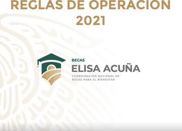 Reglas de Operación 2021 del Programa de Becas Elisa Acuña