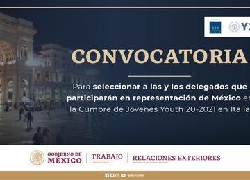 CONVOCATORIA PARA SELECCIONAR A LAS Y LOS DELEGADOS QUE PARTICIPARÁN EN REPRESENTACIÓN DE MÉXICO EN LA CUMBRE DE JÓVENES YOUTH 2021