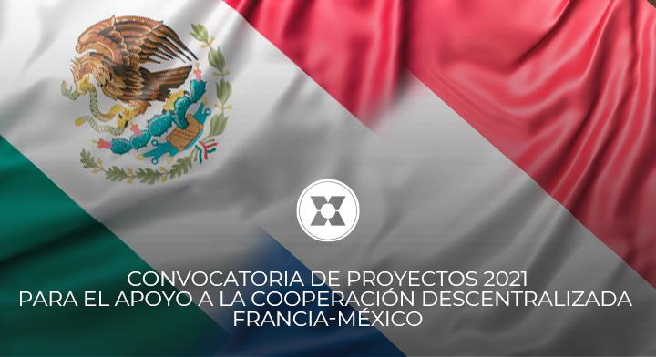 Convocatoria de proyectos 2021 para el apoyo a la Cooperación Descentralizada Francia-México