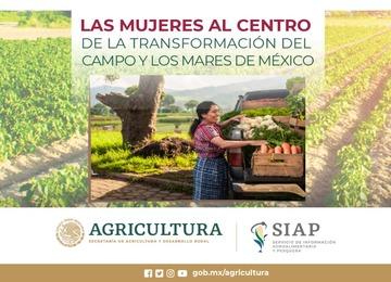 Las Mujeres al Centro de la Transformación del Campo y los Mares de México.