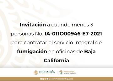 Invitación a cuando menos 3 personas No. IA-011O00946-E7-2021 para contratar el servicio Integral de fumigación en oficinas de Baja California.