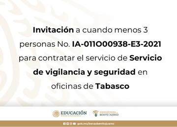 Invitación a cuando menos 3 personas No. IA-011O00938-E3-2021 para contratar el servicio de Servicio de vigilancia y seguridad en oficinas de Tabasco