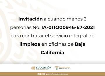 Invitación a cuando menos 3 personas No. IA-011O00946-E7-2021 para contratar el servicio integral de limpieza en oficinas de Baja California