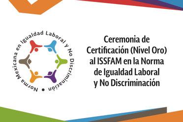 Ceremonia de Certificación (Nivel Oro) al ISSFAM en la Norma de Igualdad Laboral y No Discriminación