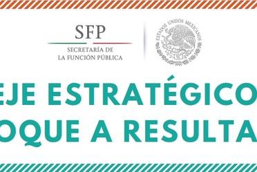 Eje estratégico : Enfoque a resultados