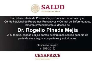 Quienes formamos parte del CENAPRECE manifestamos nuestro sentir por la sensible pérdida del Dr. Rogelio Pineda Mejía.