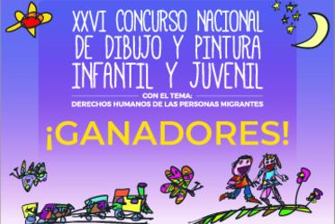 """Obras ganadoras del 26° Concurso Nacional de Dibujo y Pintura Infantil y Juvenil 2019 """"En todos los caminos, tus derechos van contigo. Derechos Humanos de las personas migrantes"""""""