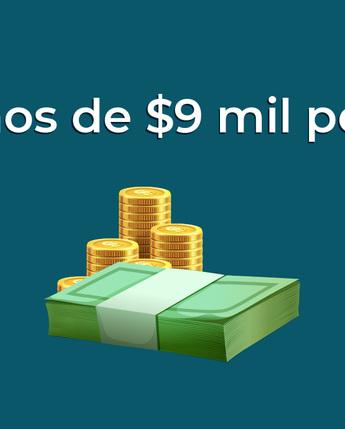 Menos de $9 mil pesos