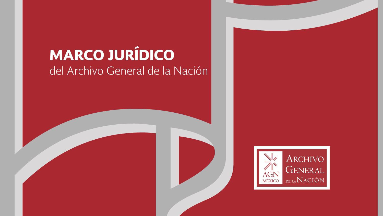 Marco Jurídico del AGN | Archivo General de la Nación | Gobierno ...