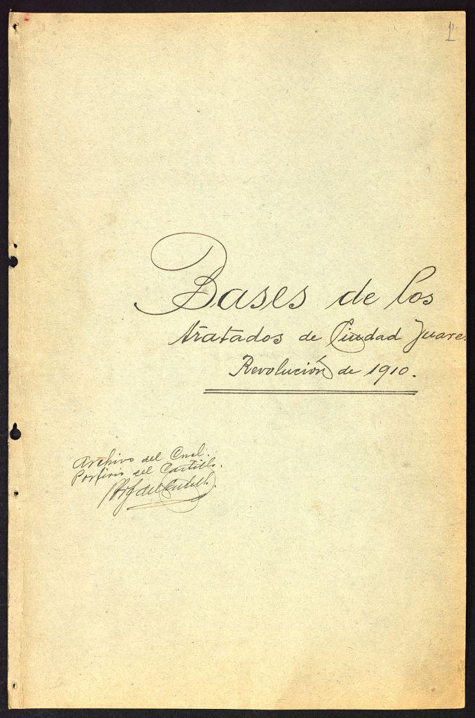 Bases y Tratados de Ciudad Juárez  21 de mayo de 1911 Colección Revolución, caja 1, exp. 37 Archivo General de la Nación