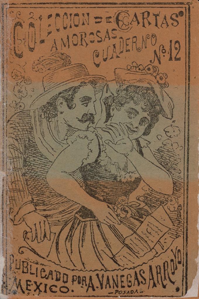 Colección de Cartas Amorosas. Constancio S. Suárez José Guadalupe Posada (Ilustrador) ca. 1922. Colección Felipe Teixidor. Archivo General de la Nación.