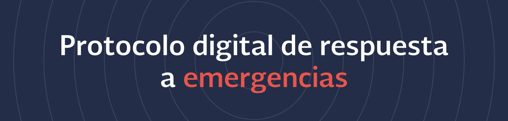Protocolo digital de respuesta a emergencias