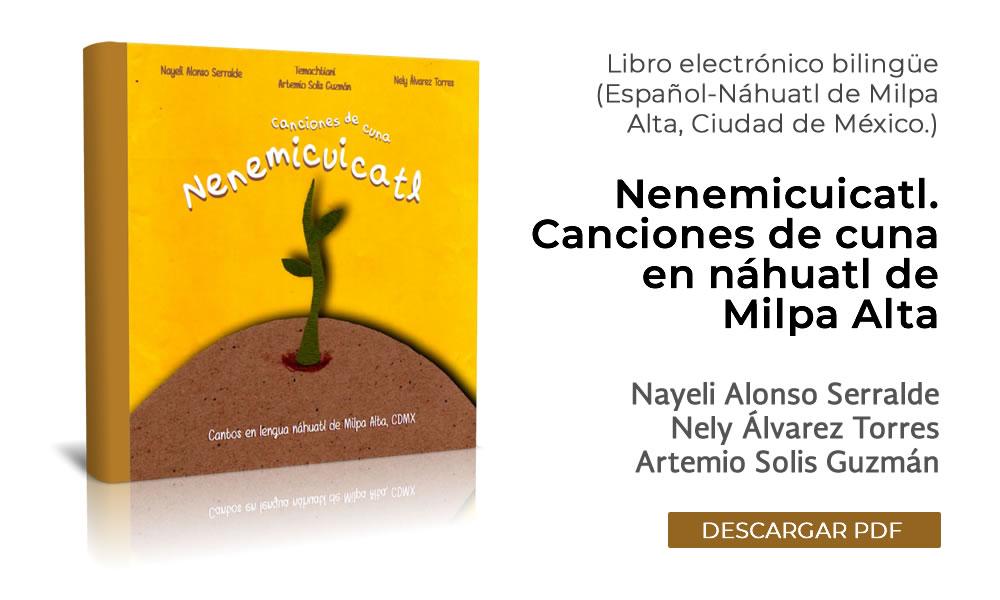 Nenemicuicatl Un Canto A La Vida Canciones De Cuna Español Náhuatl De Milpa Alta