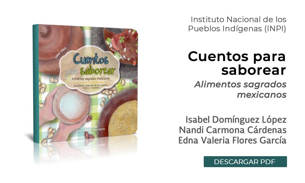 Cuentos Para Saborear Alimentos Sagrados Mexicanos