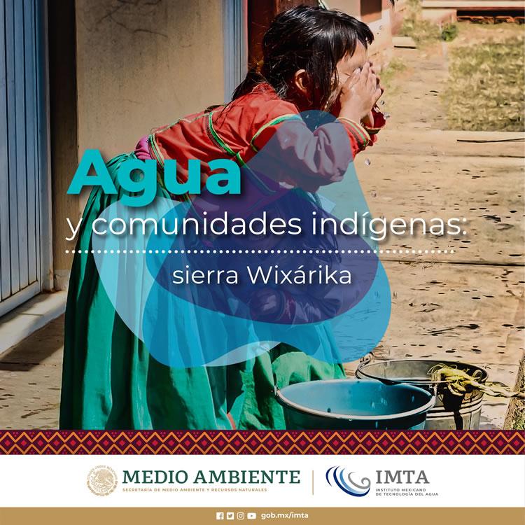 Agua y comunidades indígenas: Sierra Wixárika