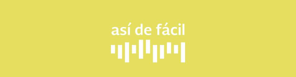 #AsíDeFácil