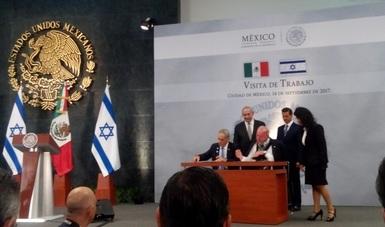 Se firma Acuerdo en presencia de los mandatarios Enrique Peña Nieto y Benjamín Netanyahu