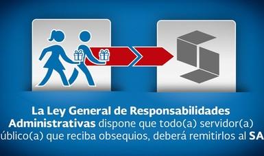 Servidores Públicos deben entregar al SAE los obsequios que reciban, conforme a la nueva Ley General de Responsabilidades Administrativas