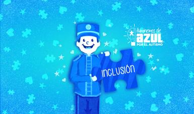 Imagen  de color azul en donde se muestra la figura de un niño griton sosteniendo una  pieza de rompecabezas con la palabra inclusión. de  lado derecho la leyenda Iluminemos de azul por el autismo.