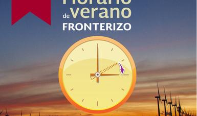 Hoy inicia el Horario de Verano 2018 en 33 municipios de la franja fronteriza norte del país.