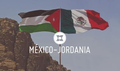 México y Jordania ampliarán su red de contactos y podrán establecer nuevas alianzas estratégicas.