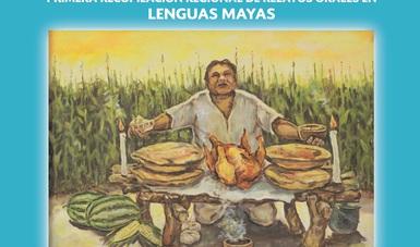 Lanzan convocatoria para la Primera Recopilación Regional de Relatos Orales en Lenguas Mayas