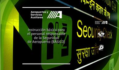 """Curso: """"Instrucción Básica para el Personal Responsable de la Seguridad de Aeropuerto"""""""