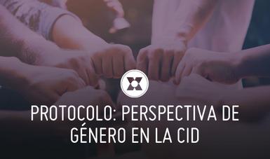 """Ceremonia de Presentación """"Protocolo Mexicano de actuación para la transversalización de la perspectiva de género en programas y proyectos de Cooperación Internacional para el Desarrollo"""""""