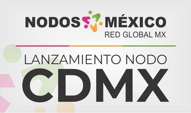 La CDMX se suma a la Red Global MX