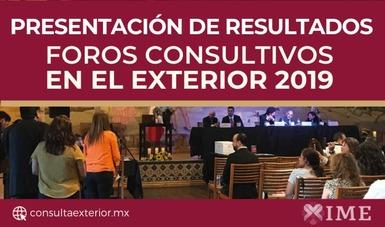 Resultados de los Foros Consultivos en el Exterior